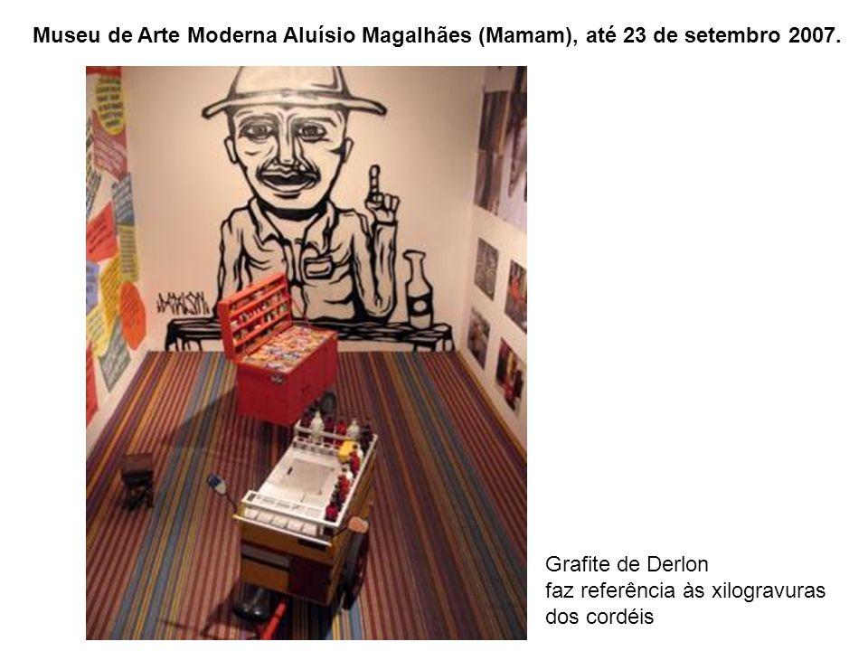 Museu de Arte Moderna Aluísio Magalhães (Mamam), até 23 de setembro 2007. Grafite de Derlon faz referência às xilogravuras dos cordéis