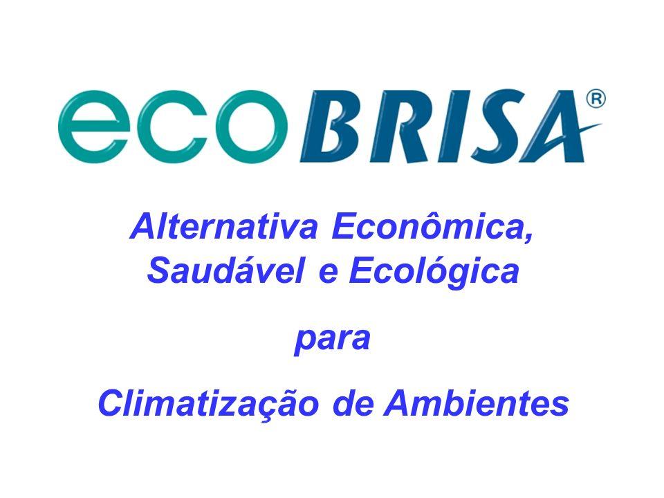 Economia: Comparado a um ar condicionado equivalente, a economia de energia é de 90 a 95%.