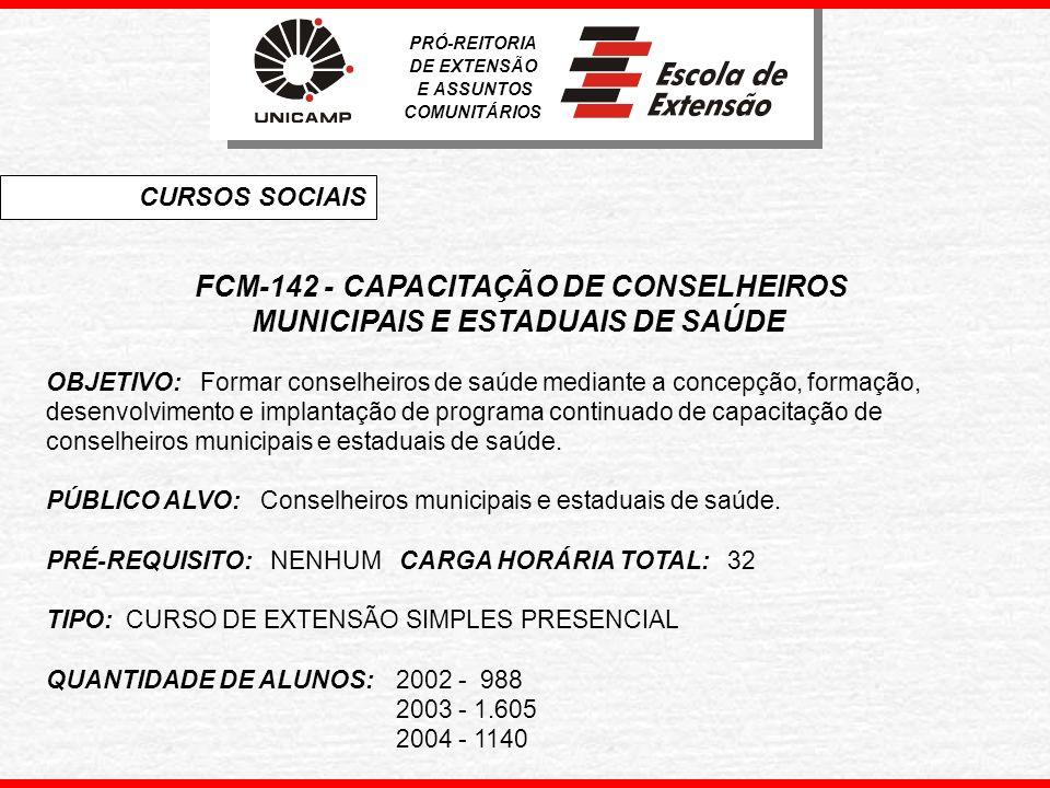 FCM-146 - CAPACITAÇÃO EM SAÚDE MENTAL ESCOLAR OBJETIVO: Capacitar em Saúde Mental Infantil os Professores, Orientadores e pessoas interessadas em Saúde Mental Escolar.