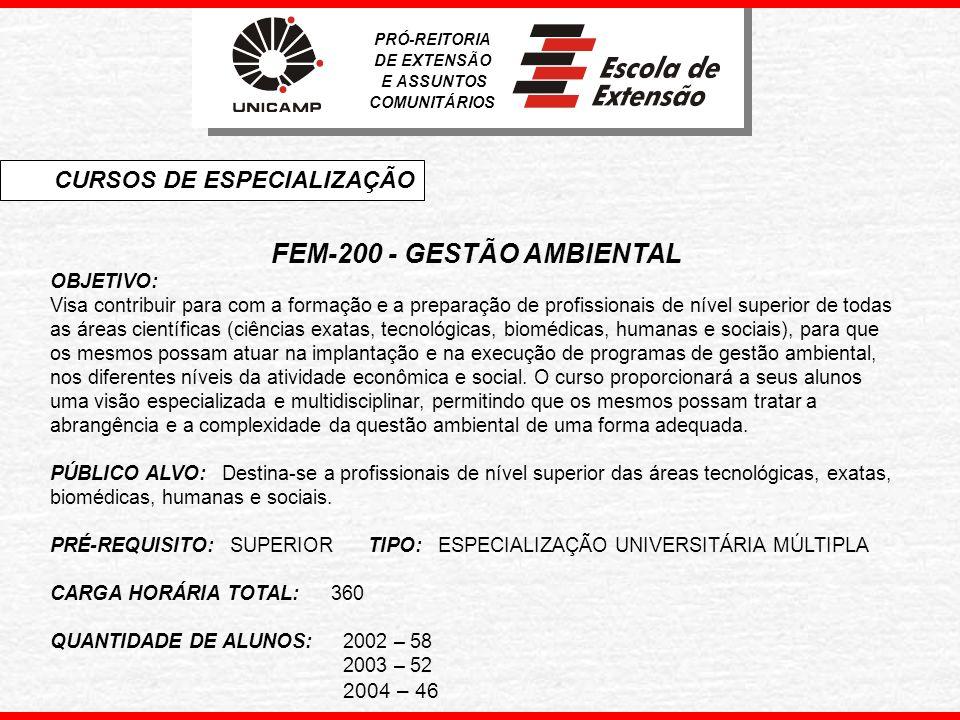 FEQ-100 - ENGENHARIA AMBIENTAL OBJETIVO: Oferecer ferramentas básicas para formação de especialistas na área de Engenharia Ambiental em contraposição aos cursos tradicionais de gestão ambiental.