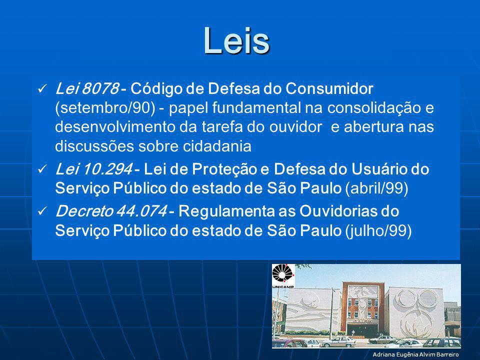 Leis Lei 8078 - Código de Defesa do Consumidor (setembro/90) - papel fundamental na consolidação e desenvolvimento da tarefa do ouvidor e abertura nas