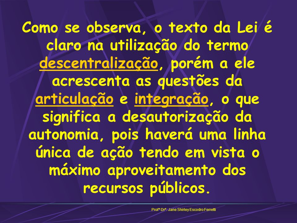 Mecanismos pensados para ampliar o fluxo de financiamento na área da educação: Profª Drª.