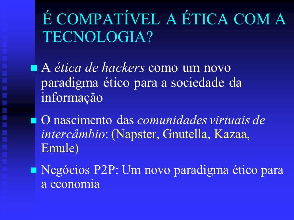 É COMPATÍVEL A ÉTICA COM A TECNOLOGIA.