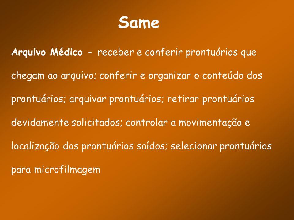 Same Arquivo Médico - receber e conferir prontuários que chegam ao arquivo; conferir e organizar o conteúdo dos prontuários; arquivar prontuários; ret