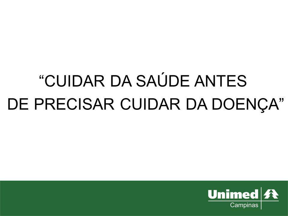 CUIDAR DA SAÚDE ANTES DE PRECISAR CUIDAR DA DOENÇA