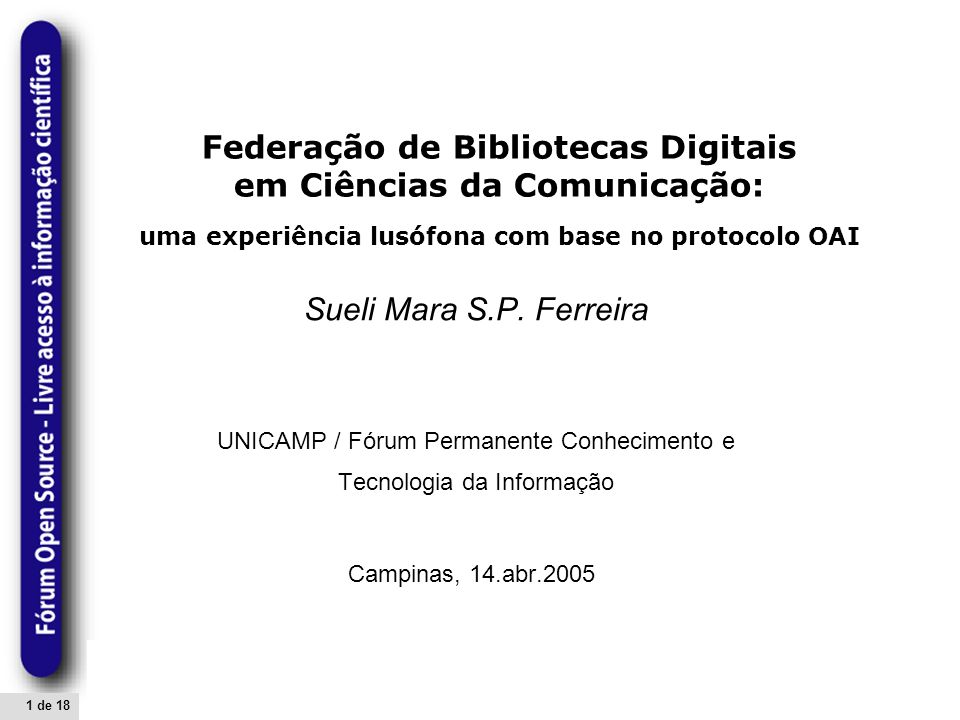 1 de 18 Federação de Bibliotecas Digitais em Ciências da Comunicação: uma experiência lusófona com base no protocolo OAI Sueli Mara S.P.