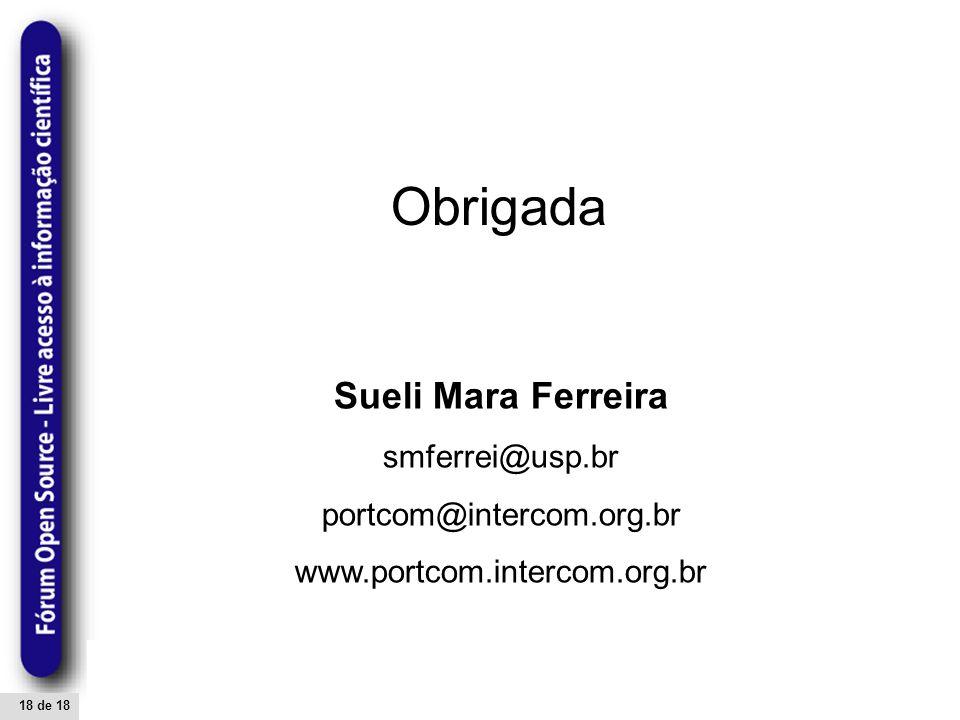 18 de 18 Sueli Mara Ferreira smferrei@usp.br portcom@intercom.org.br www.portcom.intercom.org.br Obrigada