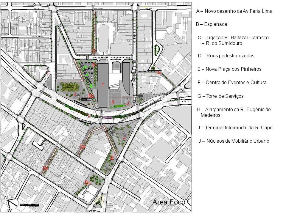 A – Novo desenho da Av Faria Lima B – Esplanada C – Ligação R.