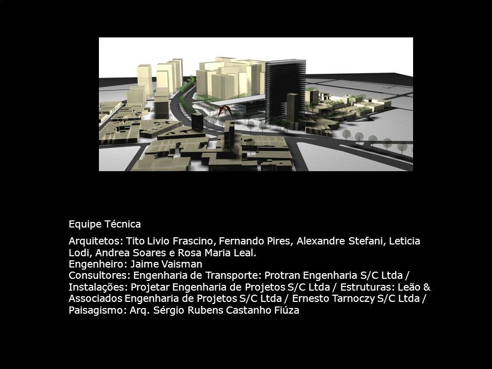 Equipe Técnica Arquitetos: Tito Livio Frascino, Fernando Pires, Alexandre Stefani, Leticia Lodi, Andrea Soares e Rosa Maria Leal.