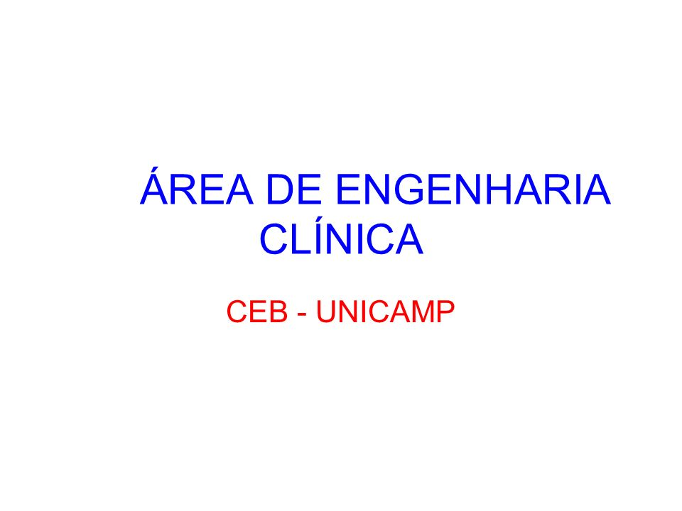 ÁREA DE ENGENHARIA CLÍNICA CEB - UNICAMP