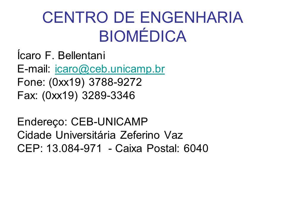 CENTRO DE ENGENHARIA BIOMÉDICA Ícaro F. Bellentani E-mail: icaro@ceb.unicamp.bricaro@ceb.unicamp.br Fone: (0xx19) 3788-9272 Fax: (0xx19) 3289-3346 End