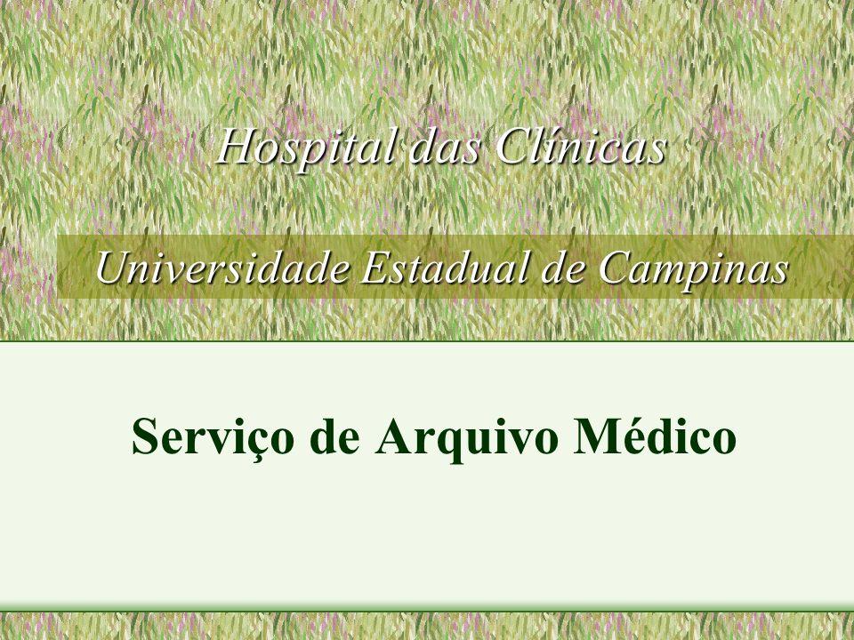 Hospital das Clínicas Universidade Estadual de Campinas Serviço de Arquivo Médico