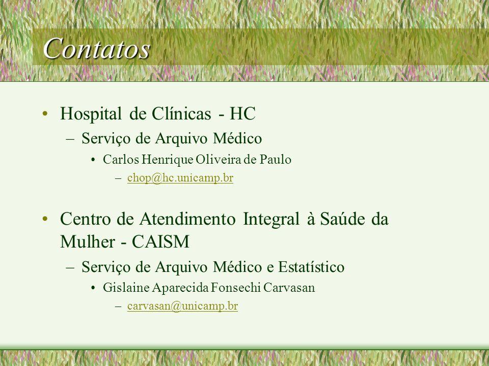 Contatos Hospital de Clínicas - HC –Serviço de Arquivo Médico Carlos Henrique Oliveira de Paulo –chop@hc.unicamp.brchop@hc.unicamp.br Centro de Atendi