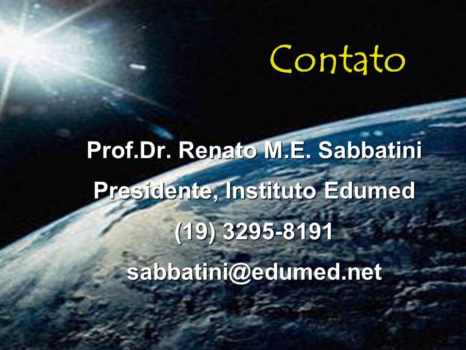 Contato Prof.Dr. Renato M.E. Sabbatini Presidente, Instituto Edumed (19) 3295-8191 sabbatini@edumed.net