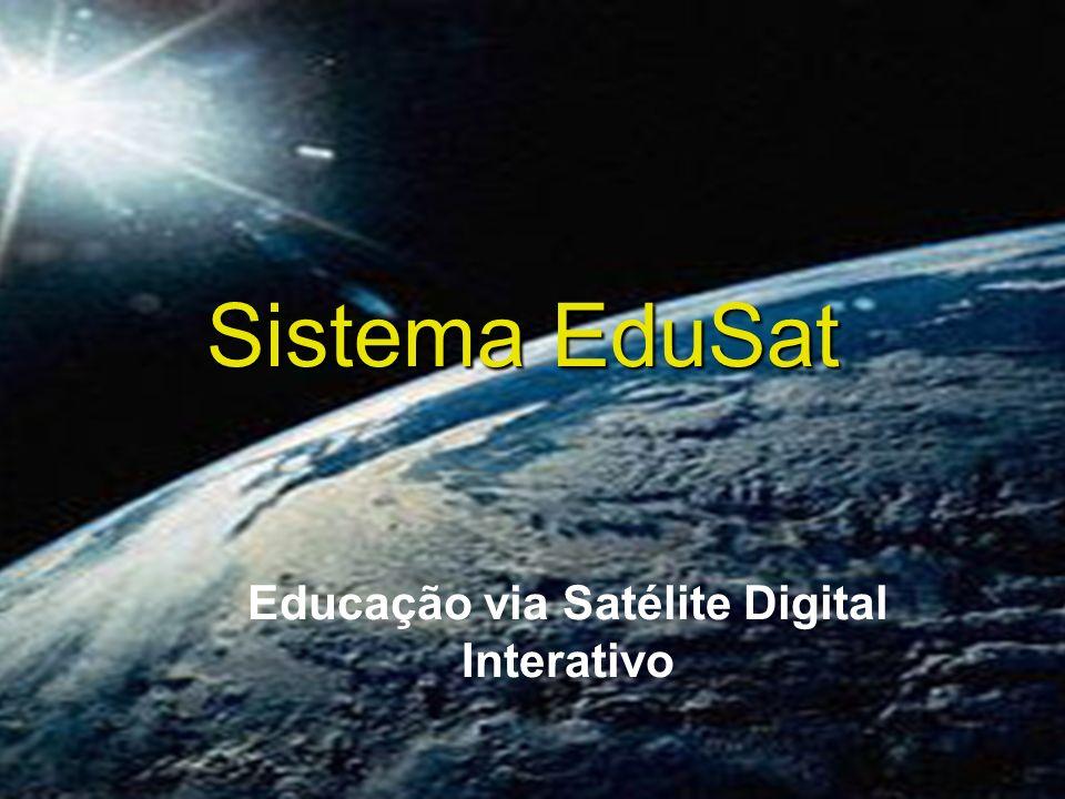 Sistema EduSat Educação via Satélite Digital Interativo