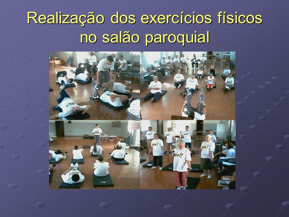 Realização dos exercícios físicos no salão paroquial