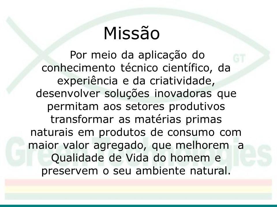 Missão Por meio da aplicação do conhecimento técnico científico, da experiência e da criatividade, desenvolver soluções inovadoras que permitam aos se
