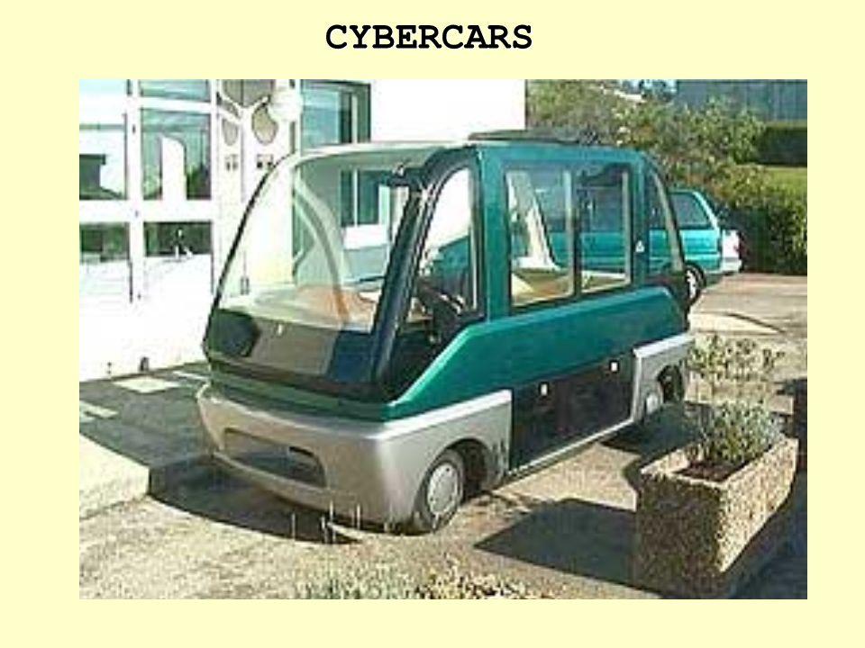 CYBERCARS Cybercars (Veículo autônomo inteligente) são veículos terrestres para deslocamento nos centros urbanos, com capacidade de dirigibilidade com