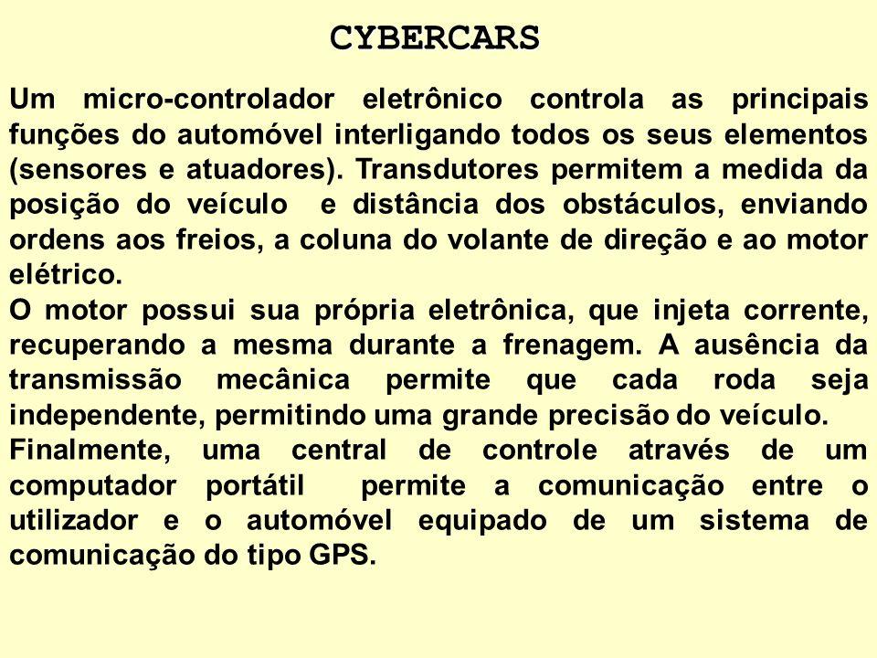 CYBERCARS Os Cybercars permitem melhorar a atratividade e a qualidade de vida dentro das grandes cidades diminuindo a utilização de carros particulare