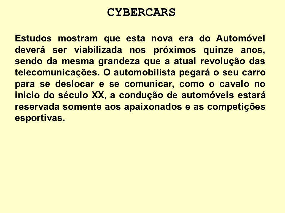 CYBERCARS Um micro-controlador eletrônico controla as principais funções do automóvel interligando todos os seus elementos (sensores e atuadores). Tra
