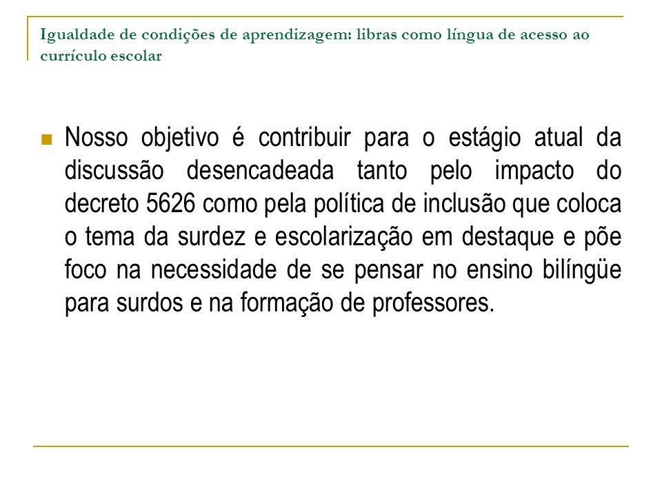 Igualdade de condições de aprendizagem: libras como língua de acesso ao currículo escolar Apesar de tudo há resistência Ivani: Você gosta de deficiente auditivo.