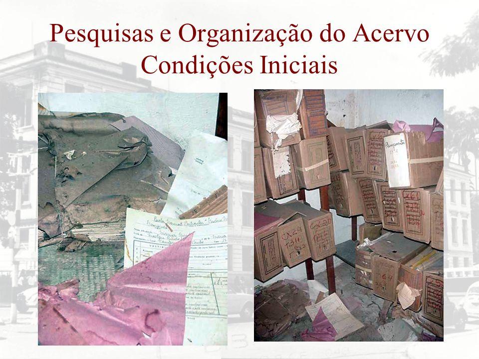 Pesquisas e Organização do Acervo Condições Iniciais