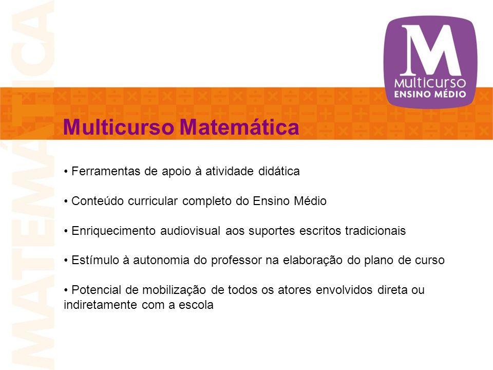 Multicurso Matemática Ferramentas de apoio à atividade didática Conteúdo curricular completo do Ensino Médio Enriquecimento audiovisual aos suportes e