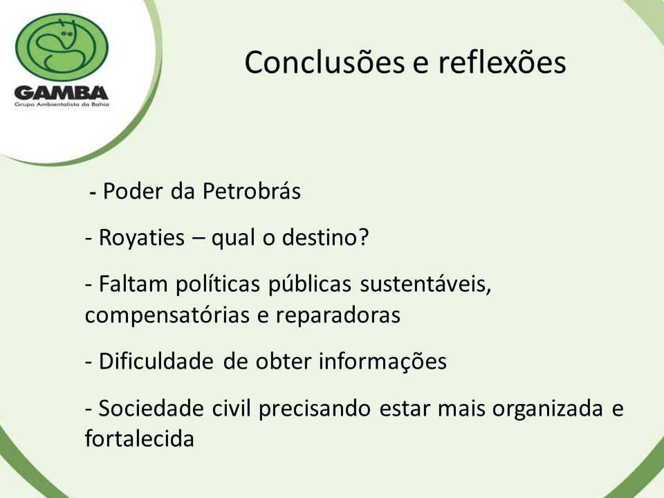 Conclusões e reflexões - Poder da Petrobrás - Royaties – qual o destino.