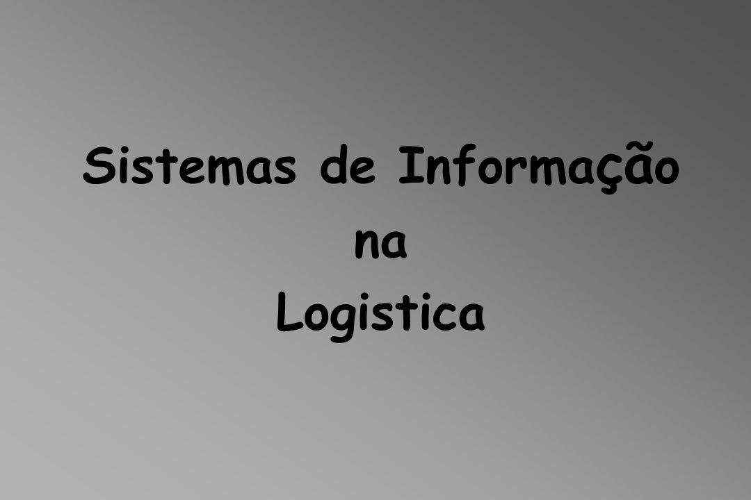 Sistemas de Informa çã o na Logistica