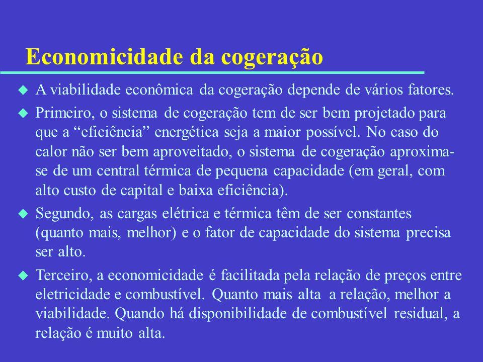 Economicidade da cogeração u A viabilidade econômica da cogeração depende de vários fatores. u Primeiro, o sistema de cogeração tem de ser bem projeta