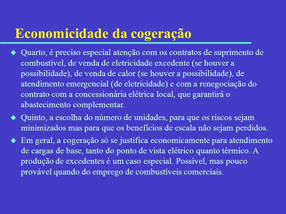 Economicidade da cogeração u Quarto, é preciso especial atenção com os contratos de suprimento de combustível, de venda de eletricidade excedente (se