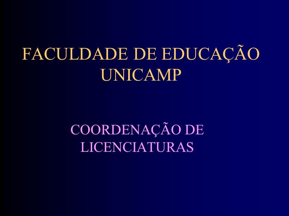 FACULDADE DE EDUCAÇÃO UNICAMP COORDENAÇÃO DE LICENCIATURAS