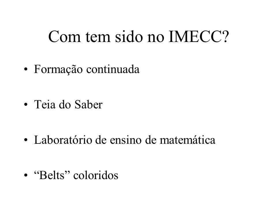 Com tem sido no IMECC.