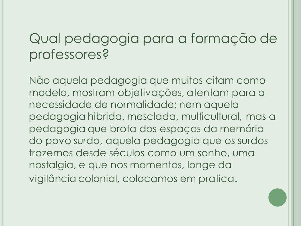 Qual pedagogia para a formação de professores.
