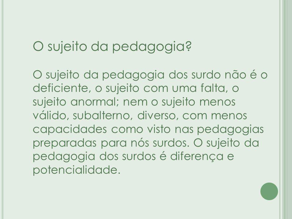 O sujeito da pedagogia.