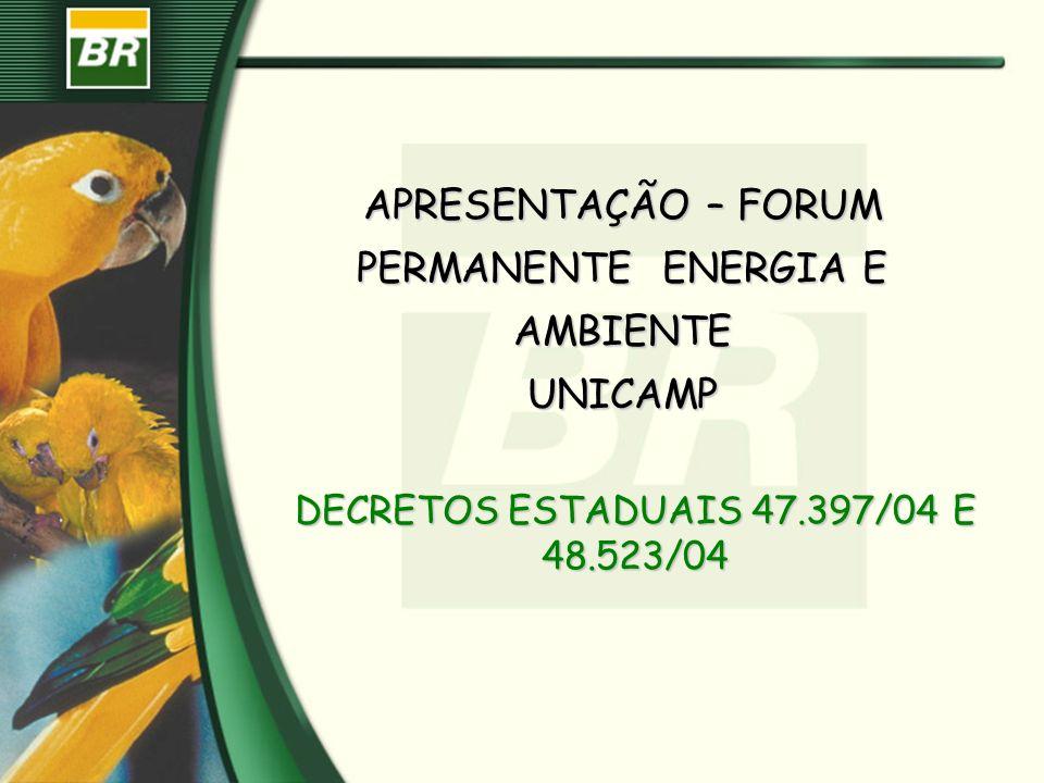 APRESENTAÇÃO – FORUM PERMANENTE ENERGIA E AMBIENTE UNICAMP DECRETOS ESTADUAIS 47.397/04 E 48.523/04