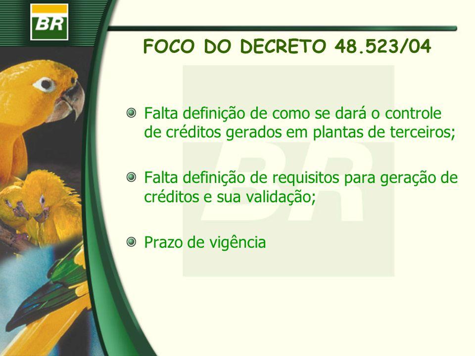 FOCO DO DECRETO 48.523/04 Falta definição de como se dará o controle de créditos gerados em plantas de terceiros; Falta definição de requisitos para g