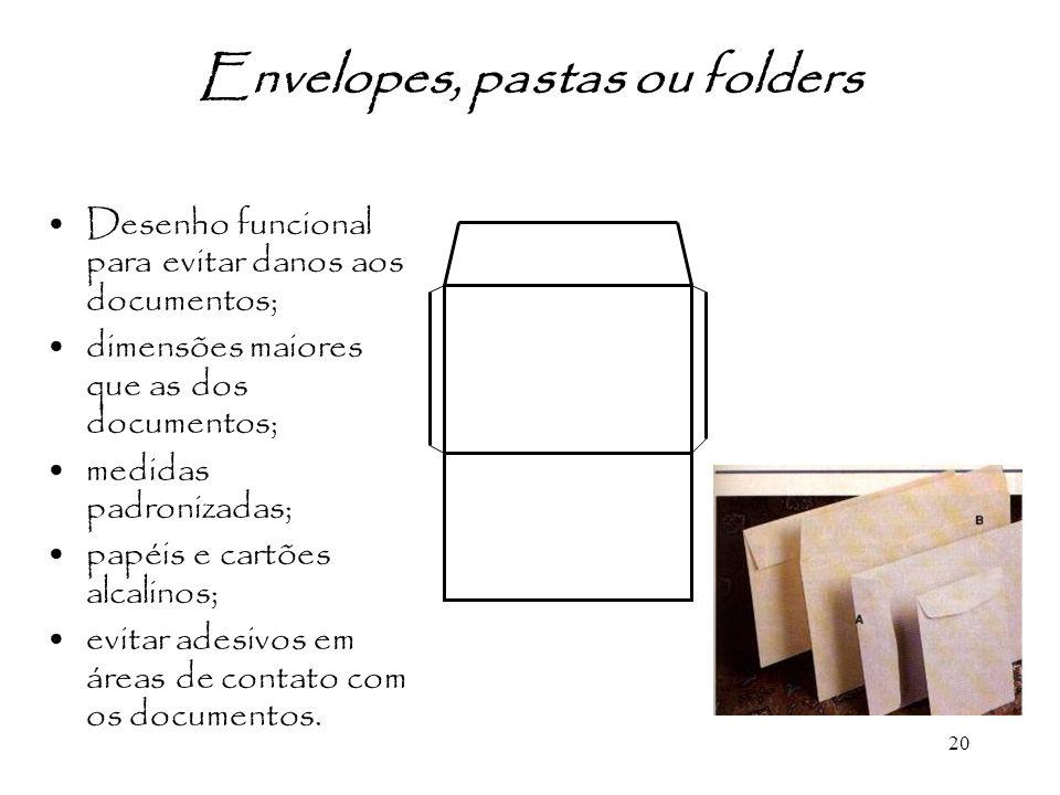 20 Desenho funcional para evitar danos aos documentos; dimensões maiores que as dos documentos; medidas padronizadas; papéis e cartões alcalinos; evit