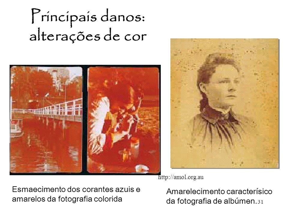 31 Principais danos: alterações de cor Amarelecimento caracterísico da fotografia de albúmen. Esmaecimento dos corantes azuis e amarelos da fotografia