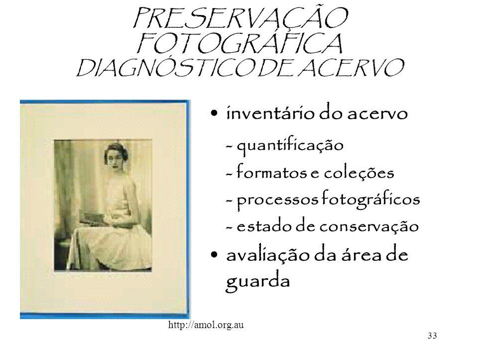 33 inventário do acervo - quantificação - formatos e coleções - processos fotográficos - estado de conservação avaliação da área de guarda PRESERVAÇÃO