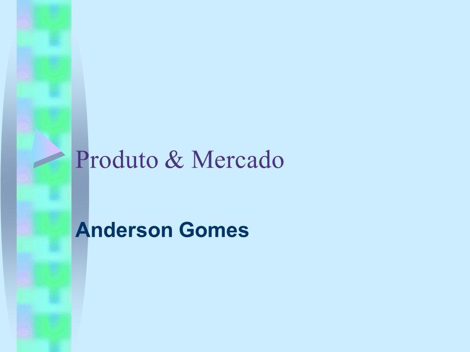 Produto & Mercado Anderson Gomes