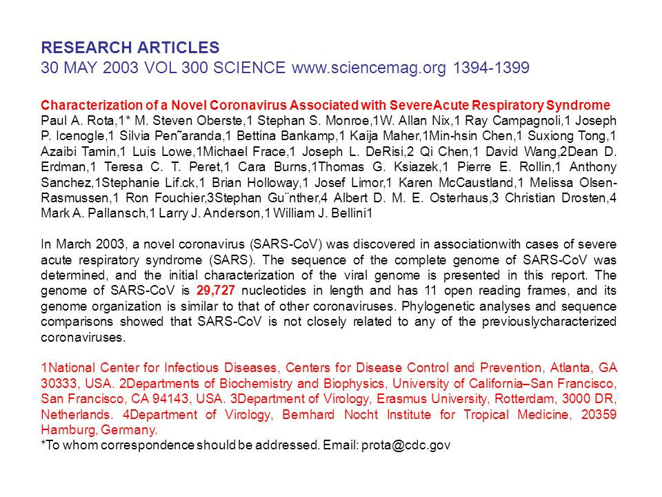 RESEARCH ARTICLES 30 MAY 2003 VOL 300 SCIENCE www.sciencemag.org 1394-1399 Characterization of a Novel Coronavirus Associated with SevereAcute Respira