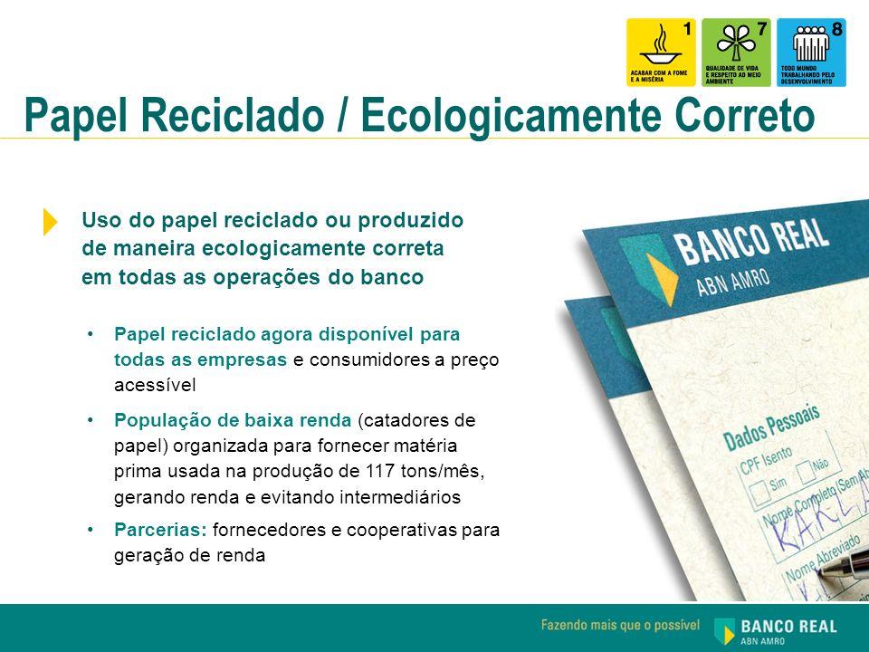 Papel Reciclado / Ecologicamente Correto População de baixa renda (catadores de papel) organizada para fornecer matéria prima usada na produção de 117