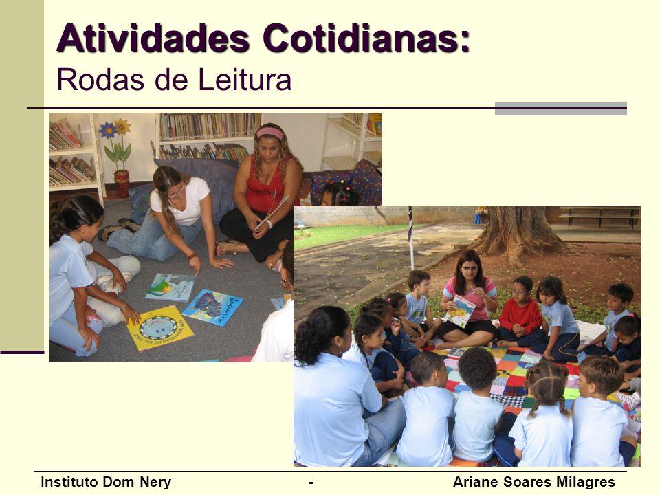 Instituto Dom Nery - Ariane Soares Milagres Atividades Cotidianas: Atividades Cotidianas: Rodas de Leitura