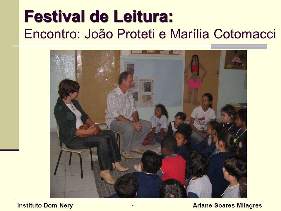 Instituto Dom Nery - Ariane Soares Milagres Festival de Leitura: Festival de Leitura: Encontro: João Proteti e Marília Cotomacci