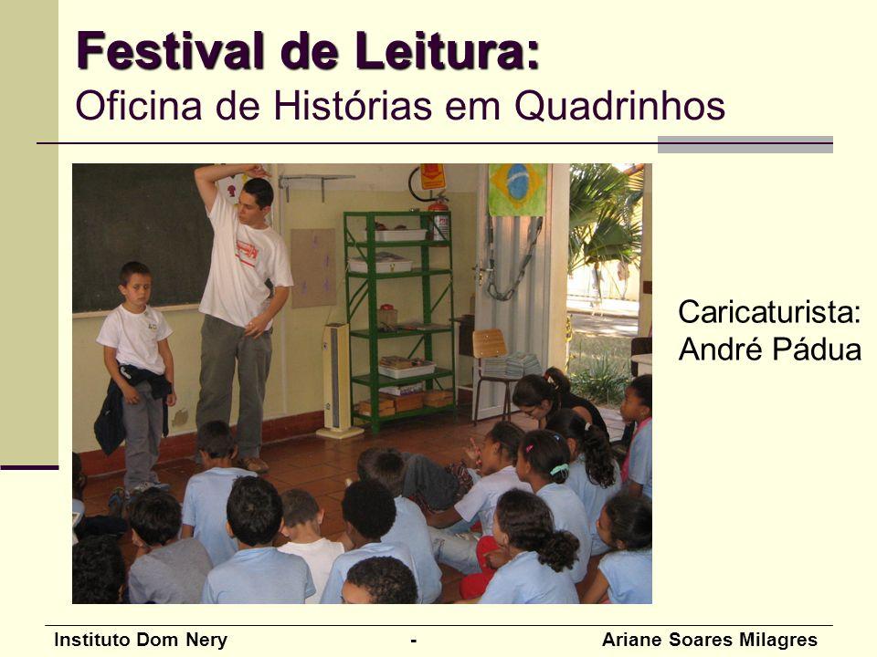 Instituto Dom Nery - Ariane Soares Milagres Caricaturista: André Pádua Festival de Leitura: Festival de Leitura: Oficina de Histórias em Quadrinhos