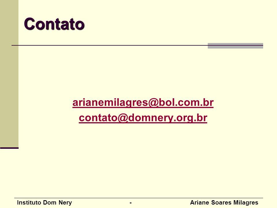 Instituto Dom Nery - Ariane Soares Milagres arianemilagres@bol.com.br contato@domnery.org.brContato