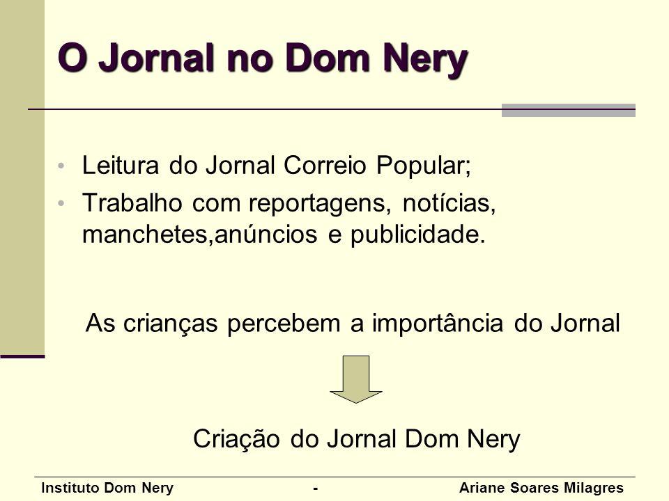 Instituto Dom Nery - Ariane Soares Milagres Leitura do Jornal Correio Popular; Trabalho com reportagens, notícias, manchetes,anúncios e publicidade.