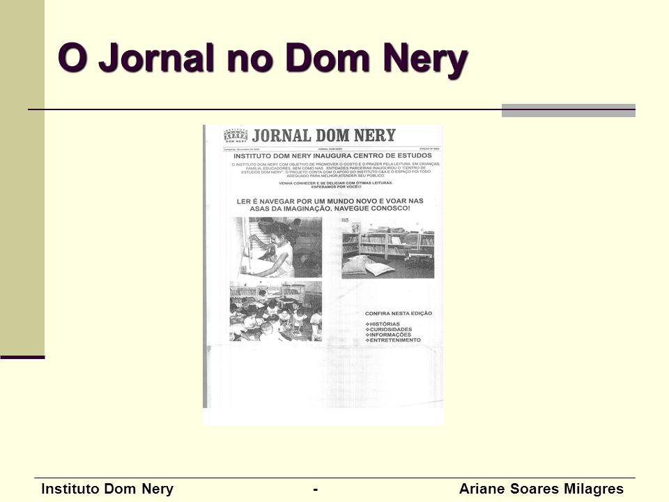 Instituto Dom Nery - Ariane Soares Milagres O Jornal no Dom Nery