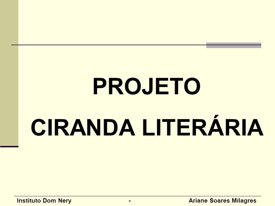 Instituto Dom Nery - Ariane Soares Milagres PROJETO CIRANDA LITERÁRIA